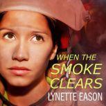When the Smoke Clears, Lynette Eason