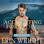 Accounting for Love A Western Romance Novel (Long Valley Romance Book 1), Erin Wright