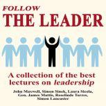 Follow The Leader - A Collection Of The Best Lectures On Leadership, John Maxwell