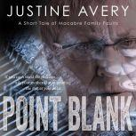 Point Blank A Short Tale of Macabre Family Faults, Justine Avery