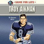 Game for Life: Troy Aikman, Clarence Hill, Jr.