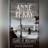 Slaves of Obsession, Anne Perry