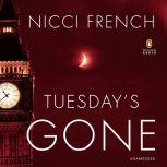 Tuesday's Gone, Nicci French