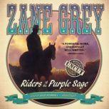 Riders of the Purple Sage The Restored Edition, Zane Grey