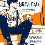 Brave Face A Memoir, Shaun David Hutchinson