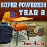Super Powereds Year 2, Drew Hayes
