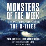 Monsters of the Week The Complete Critical Companion to The X-Files, Zack Handlen