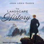 The Landscape of History How Historians Map the Past, John Lewis Gaddis