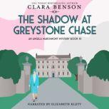 The Shadow at Greystone Chase, Clara Benson