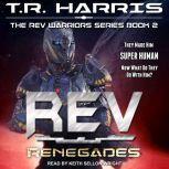 REV Renegades, T.R. Harris