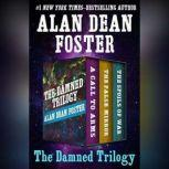 The Damned Trilogy A Call to Arms, The False Mirror, and The Spoils of War, Alan Dean Foster