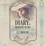 Diary of Margery Blake, P.J. Roscoe
