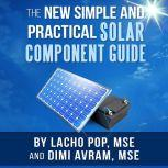 The New Simple And Practical Solar Component Guide, Lacho Pop, MSE