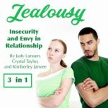 Jealousy Insecurity and Envy in Relationships, Judy Larssen
