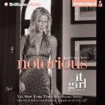Notorious An It Girl Novel, Cecily Von Ziegesar