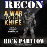 Recon A War to the Knife, Rick Partlow