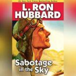 Sabotage in the Sky, L. Ron Hubbard