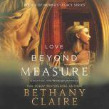 Love Beyond Measure A Scottish Time Travel Romance, Bethany Claire