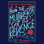 How the Multiverse Got Its Revenge, K. Eason