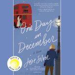 One Day in December, Josie Silver