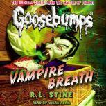 Classic Goosebumps: Vampire Breath, R.L. Stine
