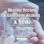 Akashic Record & Gemstone Healing & Reiki With Dry Fasting for Energy Healing, Greenleatherr