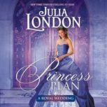 The Princess Plan, Julia London