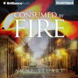 Consumed by Fire, Anne Stuart