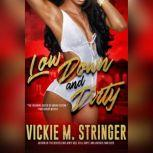 Low Down and Dirty, Vickie M. Stringer