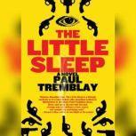 The Little Sleep, Paul Tremblay