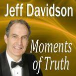 Moments of Truth Signs of Having Breathing Space in Your Life, Jeff Davidson