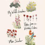 My Wild Garden Notes from a Writer's Eden, Meir Shalev