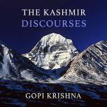 Gopi Krishna: The Kashmir Discourses, Gopi Krishna