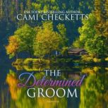 The Determined Groom, Cami Checketts