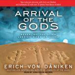 Arrival of the Gods Revealing the Alien Landing Sites of Nazca, Erich von Daniken