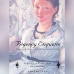 Regency Etiquette The Mirror of Graces (1811), A Lady of Distinction
