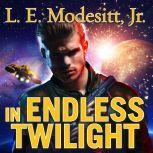 In Endless Twilight , Jr. Modesitt