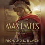 Maximus, Richard L. Black