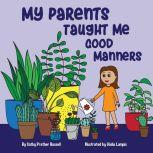 My Parents Taught Me Good Manners, Cathypcute