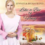 Like a Bee to Honey, Jennifer Beckstrand