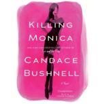 Killing Monica, Candace Bushnell