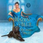 Brazen In Blue, Rachael Miles