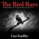 The Bird Boys A Delpha Wade and Tom Phelan Mystery, Lisa Sandlin