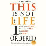 This Is Not the Life I Ordered 60 Ways to Keep Your Head Above Water When Life Keeps Dragging You Down (Revised, Updated, and Expanded), Deborah Collins Stephens