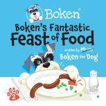 Boken's Fantastic Feast of Food!, Boken The Dog