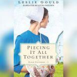 Piecing it all Together, Leslie Gould