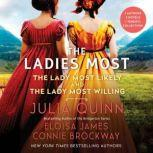 The Ladies Most... The Collected Works: The Lady Most Likely/The Lady Most Willing, Julia Quinn