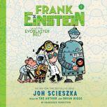 Frank Einstein and the EvoBlaster Belt, Jon Scieszka