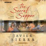 The Secret Supper, Javier Sierra