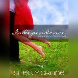 Independence, Shelly Crane